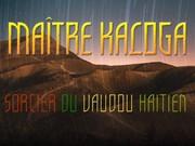 Le puissant sorcier vaudou Kaloga